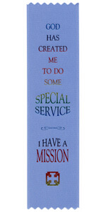 God has created me to do some special service I have a mission